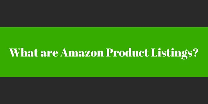 What are Amazon Product Listings