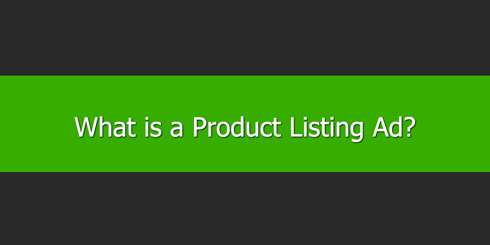 What is a Product Listing Ad