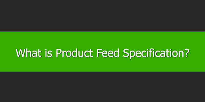 What is Product Feed Specification
